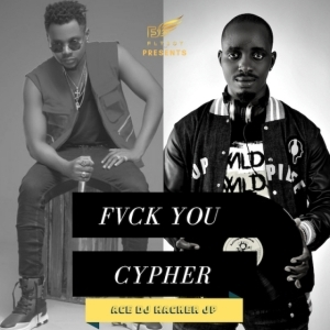 Ace DJ Hacker Jp - Fvck You Cypher (ft. Kizz Daniel)